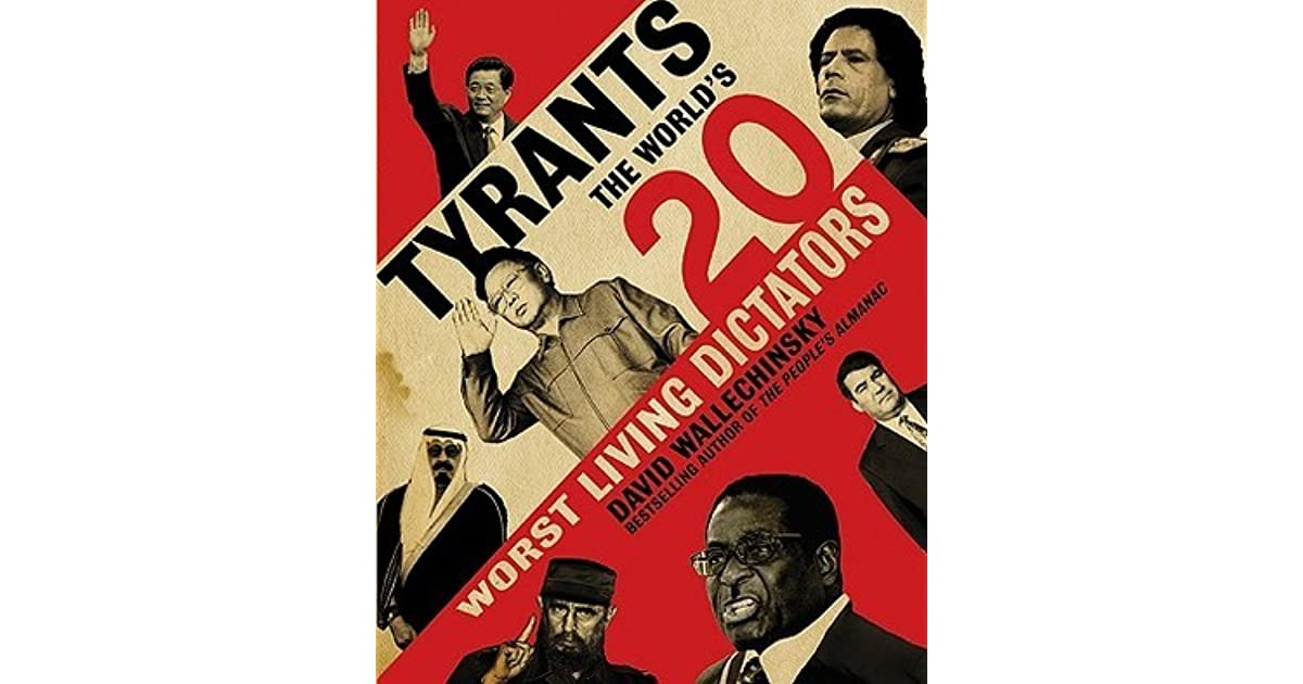 Tyrants: The World's 20 Worst Living Dictators by David Wallechinsky