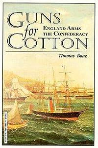 Guns for Cotton: England Arms the Confederacy