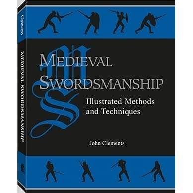 Medieval Swordsmanship: Illustrated Methods and Techniques