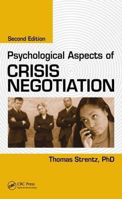 Psychological Aspects of Crisis Negotiation, 3rd Edition