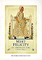 Meet Felicity: An American Girl (The American Girls Collection, Book 1)