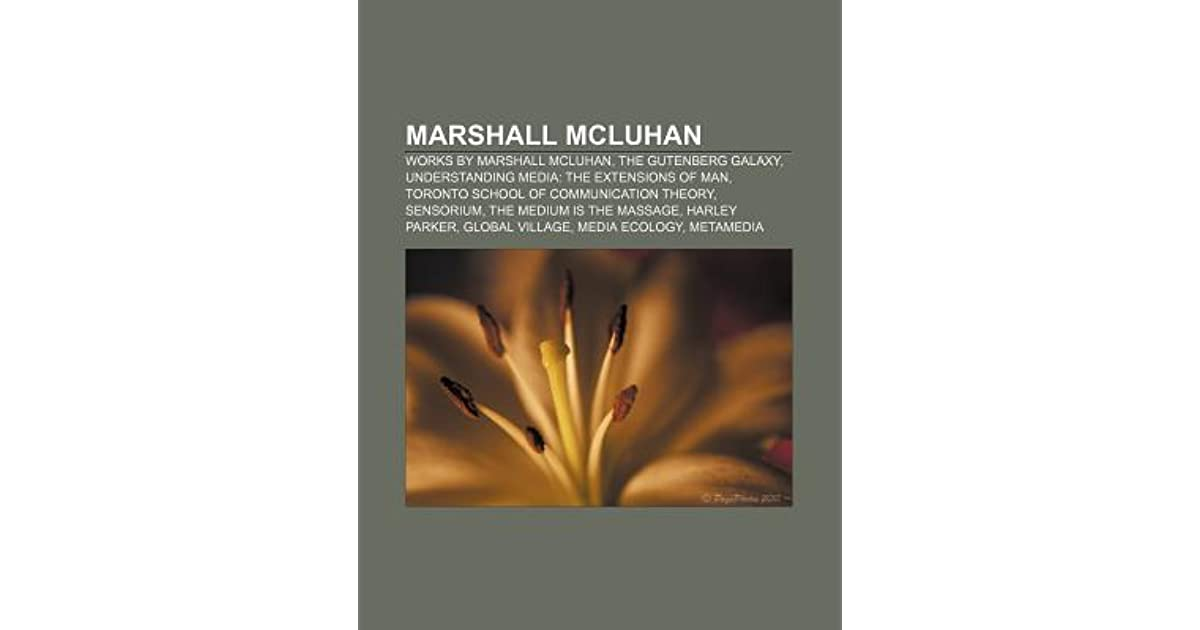 an analysis of mcluhans book understanding media the extensions of man Marshall mcluhan understanding media, the extensions of man book understanding media, the extensions of for full understanding.