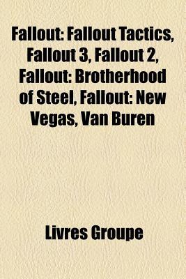 Fallout: Fallout Tactics, Fallout 3, Fallout 2, Fallout