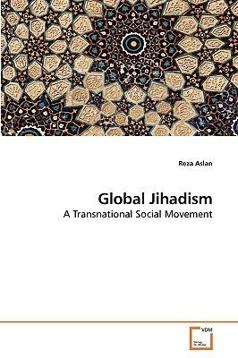 Global Jihadism: A Transnational Social Movement