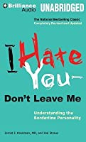I Hate You—Don't Leave Me: Understanding the Borderline Personality