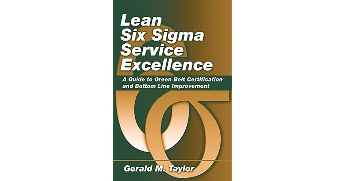 Lean Six Sigma Service Excellence A Guide To Green Belt