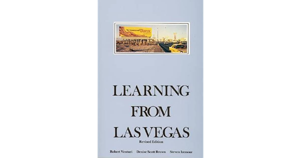 Learning From Las Vegas The Forgotten Symbolism Of Architectural