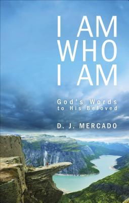 I Am Who I Am: God's Words to His Beloved