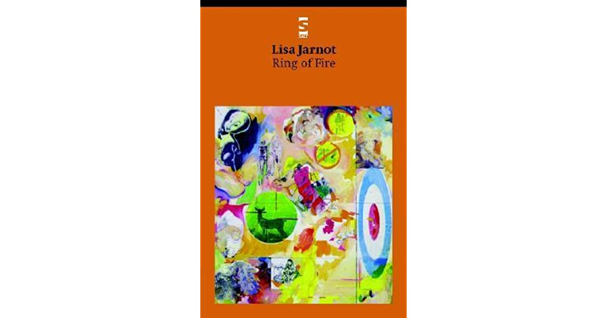 Ring Of Fire By Lisa Jarnot