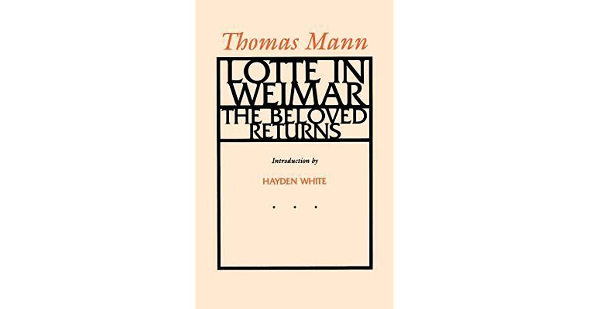 Lotte In Weimar The Beloved Returns By Thomas Mann