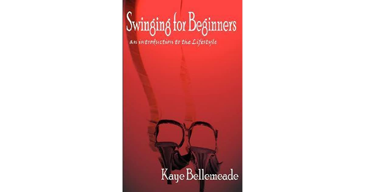 3f273b0e3f884 Swinging for Beginners by Kaye Bellemeade