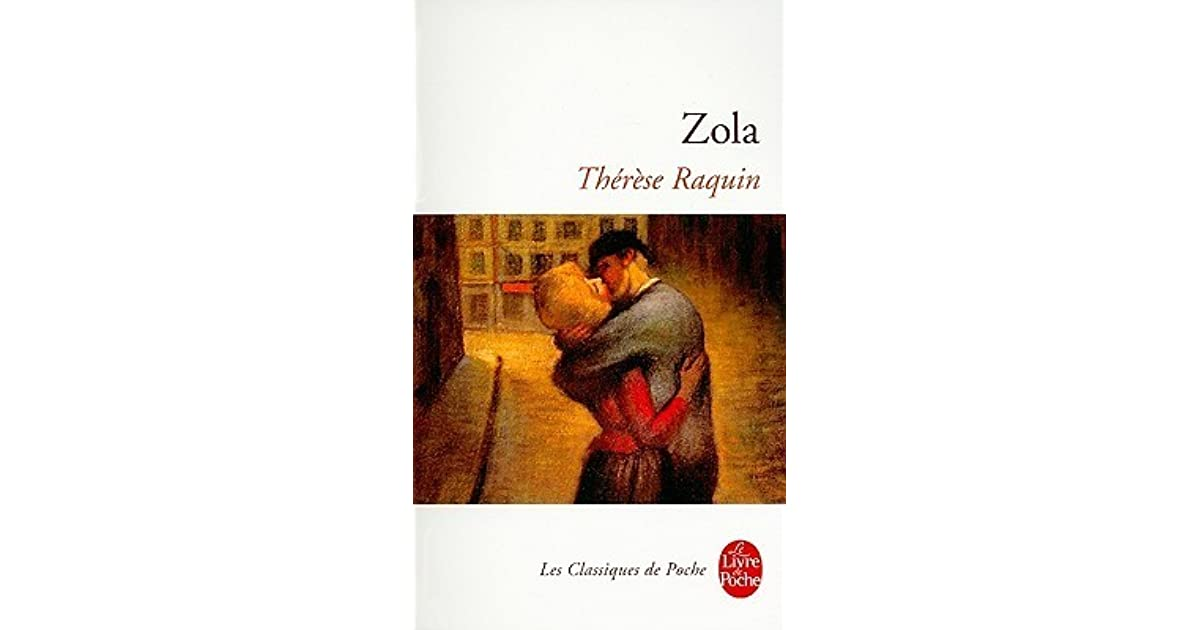 is thérèse raquin a naturalist novel Buy a cheap copy of thérèse raquin book by Émile zola in a dingy apartment on the passage du pont-neuf in paris, thérèse raquin is trapped in a loveless marriage to her sickly cousin, camille the numbing tedium of her free shipping over $10.