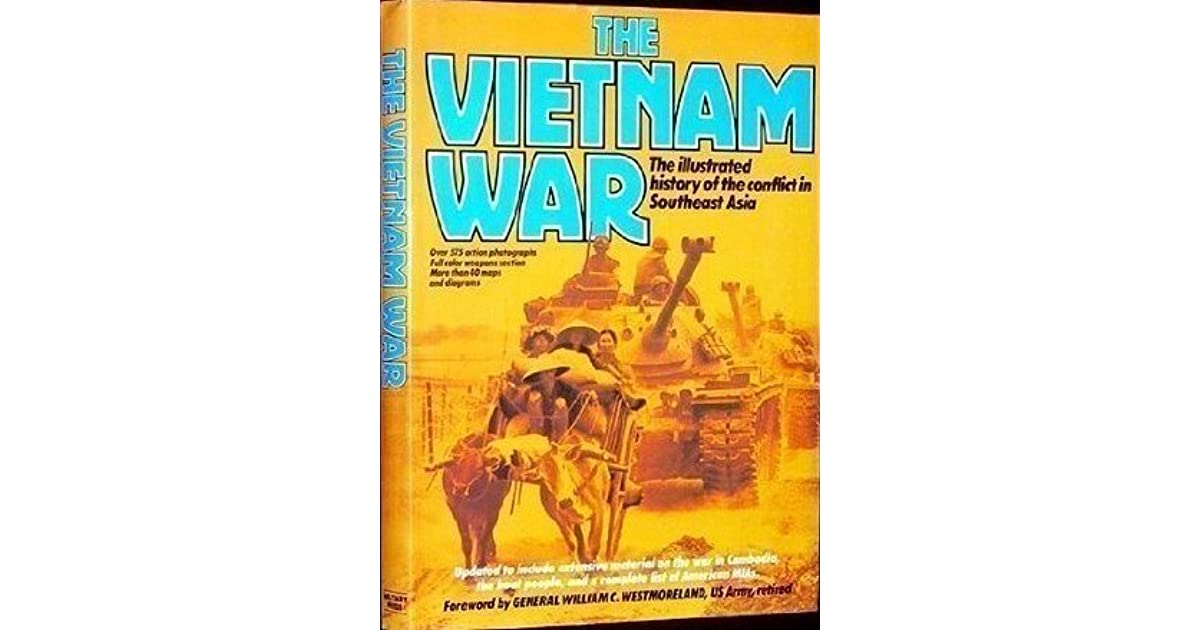 Map Of Asia During Vietnam War.The Vietnam War The Illustrated History Of The Conflict In