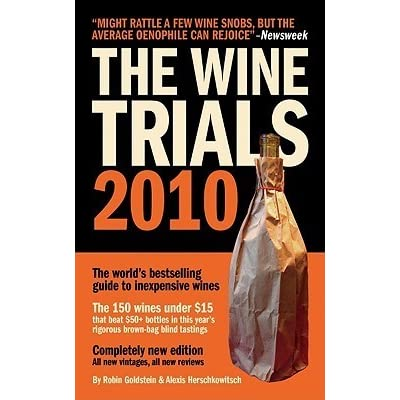 The Wine Trials 2010 The Worlds Bestselling Guide To Inexpensive