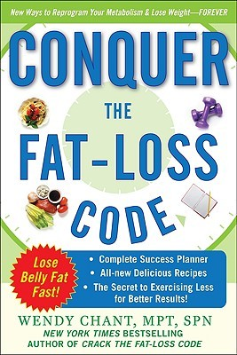 Conquer the Fat-Loss Code by Wendy Chant