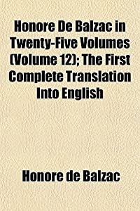 Honoré De Balzac in Twenty-Five Volumes (Volume 12) (v. 1. Ferragus. The Duchesse de Langeais --v. 2. The rise and fall of Ceśar Birotteau); The First Complete Translation Into English