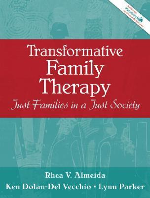 Transformative Family Therapy: Just Families in a Just Society