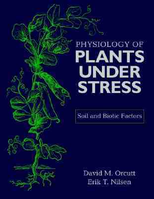 Physiology of Plants Under Stress: Soil and Biotic Factors