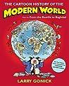 The Cartoon History of the Modern World Part 2: From the Bastille to Baghdad (The Cartoon History of the Modern World, #2)