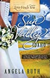 Love Finds You in Sun Valley, Idaho by Angela Ruth Strong