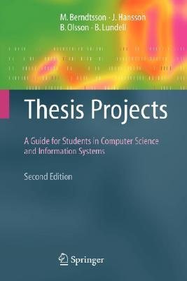 Thesis Projects: A Guide for Students in Computer Science and Information Systems