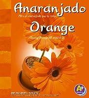 Anaranjado/Orange: Mira El Anaranjado Que Te Rodea/Seeing Orange All Around Us