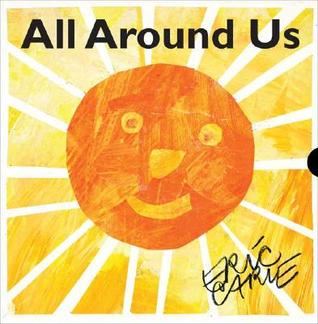 All Around Us by Eric Carle