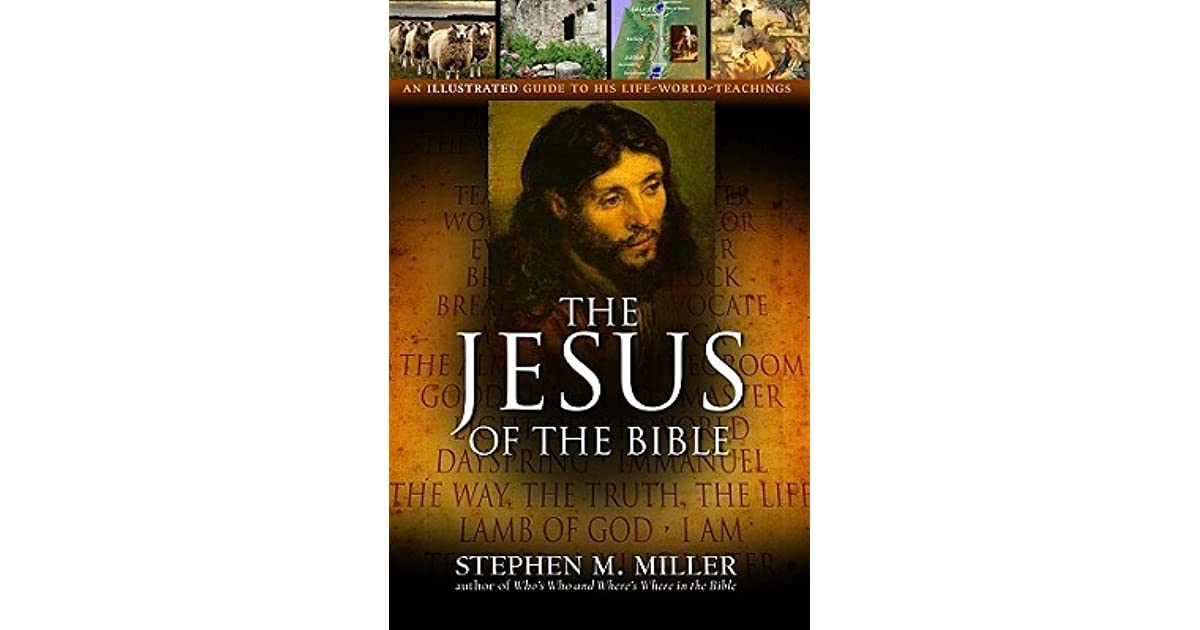 The Jesus Of The Bible By Stephen M Miller