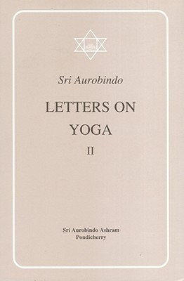 Letters on Yoga, Vol 2