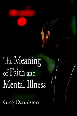 The Meaning of Faith and Mental Illness