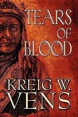 Tears of Blood  by  Kreig Vens