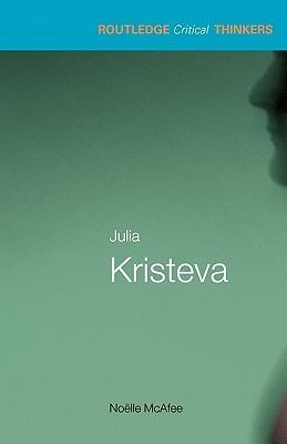 Julia Kristeva by Noëlle McAfee