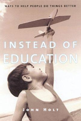 Instead of Education: Ways to Help People Do Things Better