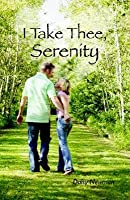 I Take Thee, Serenity