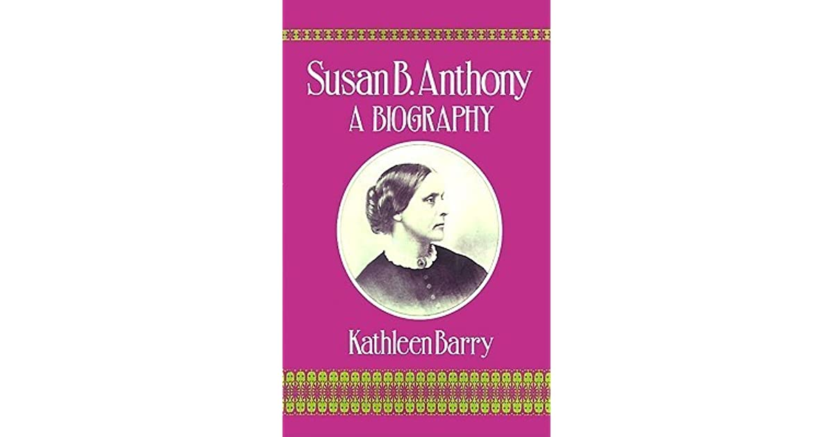 a biography of susan b anthony a feminist Susan b anthony, icon of modern-day feminism, would have been horrified at what is being done in her name writing passionately about the evils of ab.