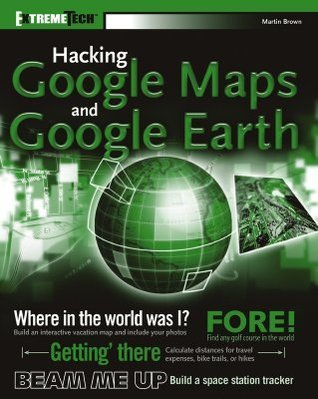 Hacking Google Maps And Google Earth (2006)