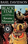 Black Star: A View of the Life and Times of Kwame Nkrumah