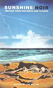 Sunshine/Noir: Writing from San Diego and Tijuana