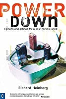 Powerdown: Options And Actions For A Post Carbon Society