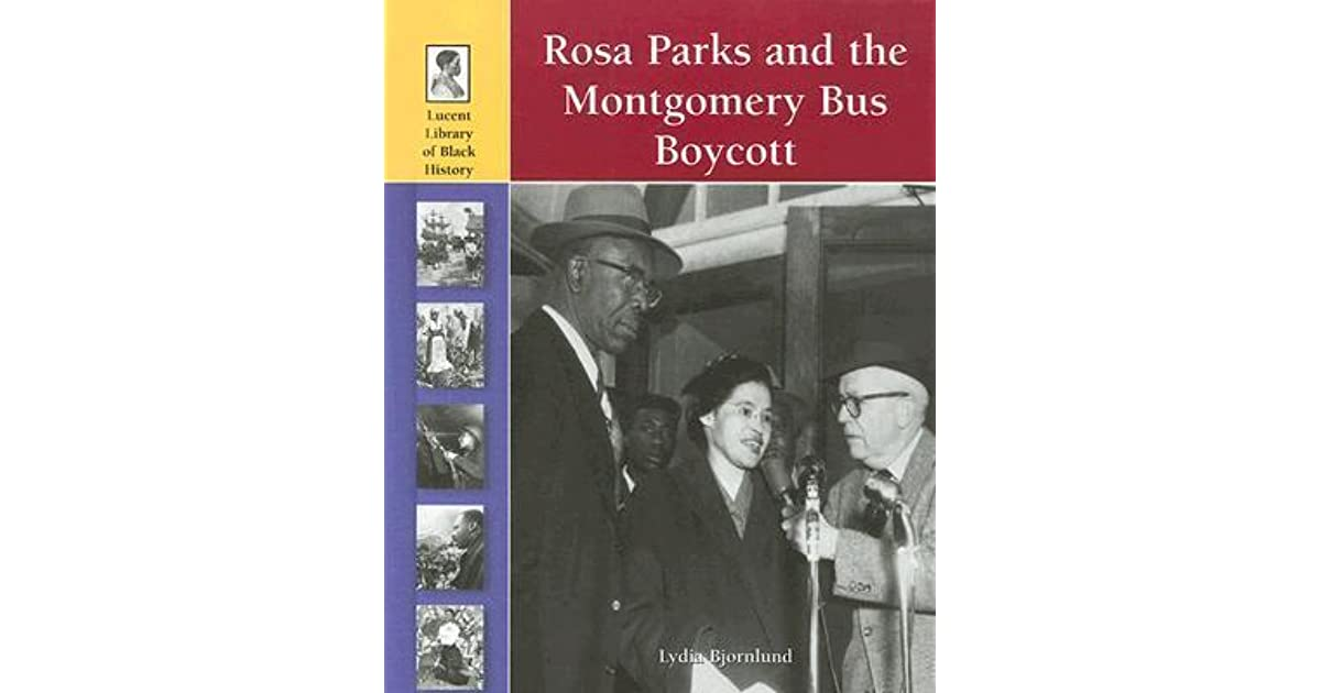 Rosa Parks and the Montgomery Bus Boycott by Lydia Bjornlund