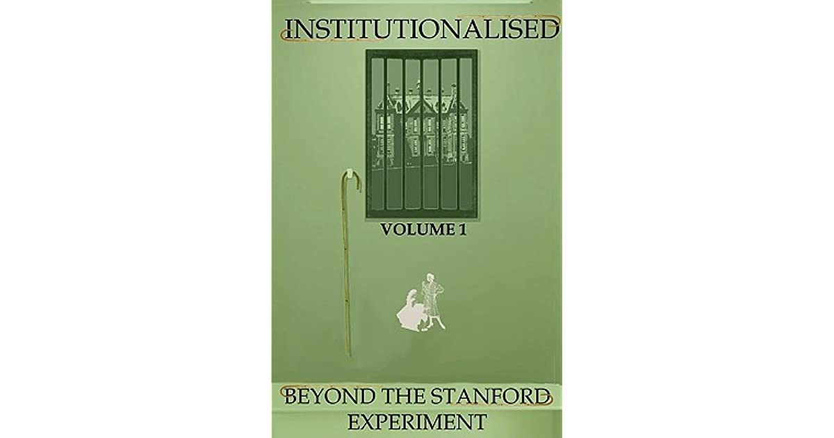 Institutionalised: Volume 1 - Beyond The Stanford Experiment