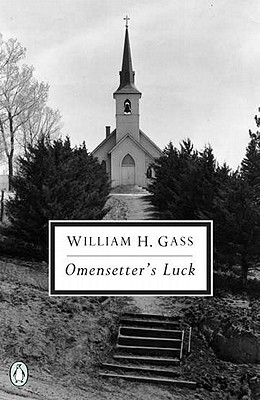 Omensetter's Luck by William H  Gass