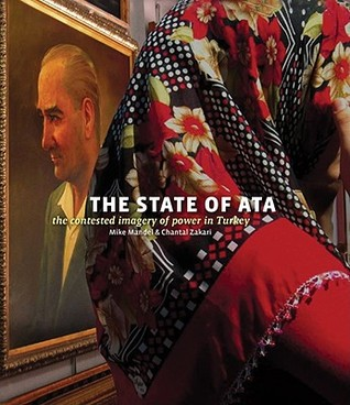 The State of Ata (The contested imagery of power in Turkey)