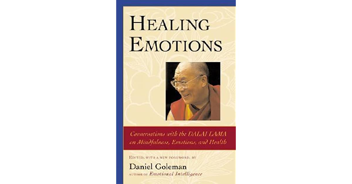 Healing Emotions: Conversations with the Dalai Lama on