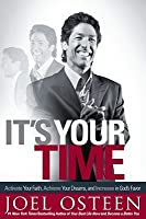 It's Your Time: Finding Favor, Restoration, and Abundance in Your Life Every Day