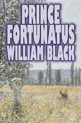 Prince Fortunatus by William Black, Fiction, Classics, Literary, Historical