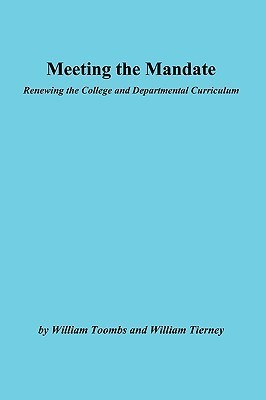 Meeting the Mandate: Renewing the College and Departmental Curriculum: Ashe-Eric/Higher Education Research Report  by  William Toombs