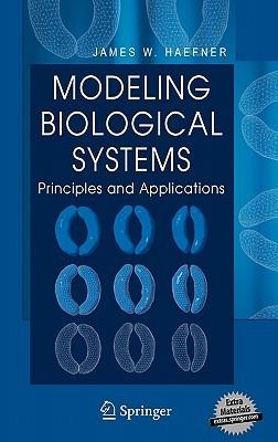 Modeling Biological Systems by James W. Haefner