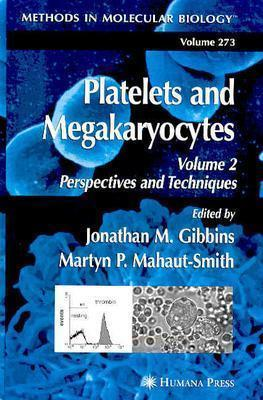 Platelets and Megakaryocytes Volume 2 Perspectives and Techniques