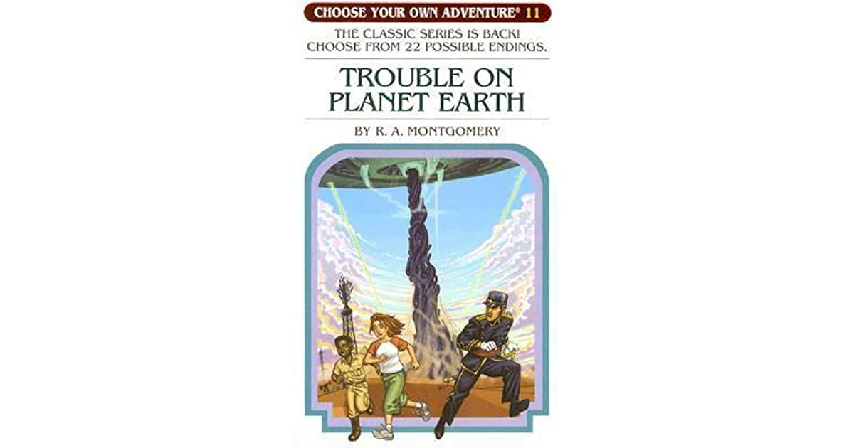 Trouble on Planet Earth by R A  Montgomery